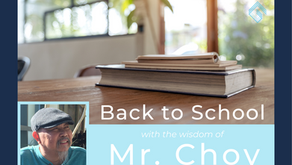 Back to School with the Wisdom of Mr. Choy