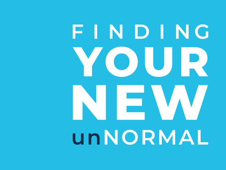 Finding Your New unNormal