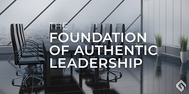 Foundation of Authentic Leadership2.jpg