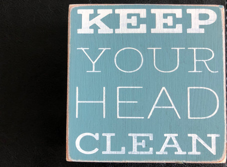 """Keep Your Head Clean"""