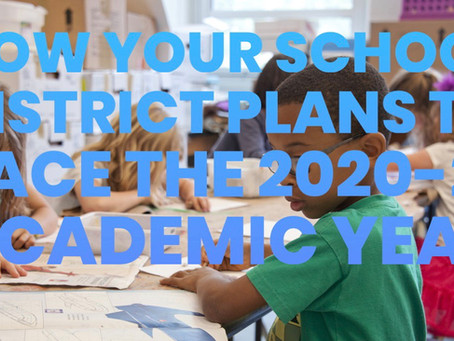 How Your School District Plans To Face the 2020-2021 Academic Year