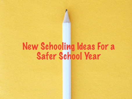 New Schooling Ideas For a Safer School Year