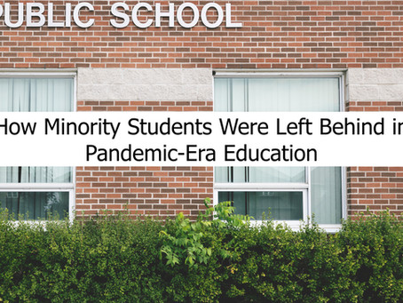 How Minority Students Were Left Behind In Pandemic-Era Education
