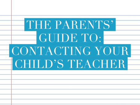 The Parents' Guide To: Contacting Your Child's Teacher
