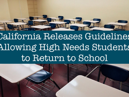 California Issues Guidance on Reopening Schools to High Needs Students