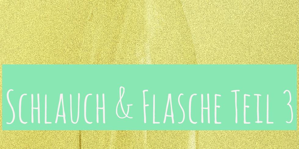 Schlauch & Flasche Teil 3 (Training)