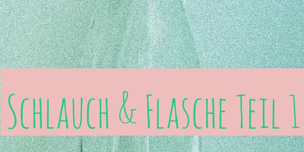 Schlauch & Flasche Teil 1 (Einführung)