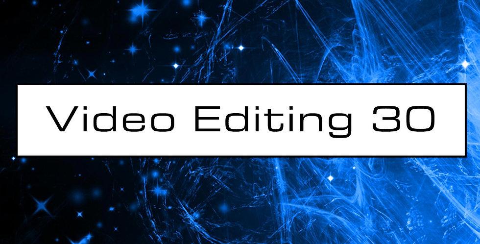 Video Editing 30 Mins