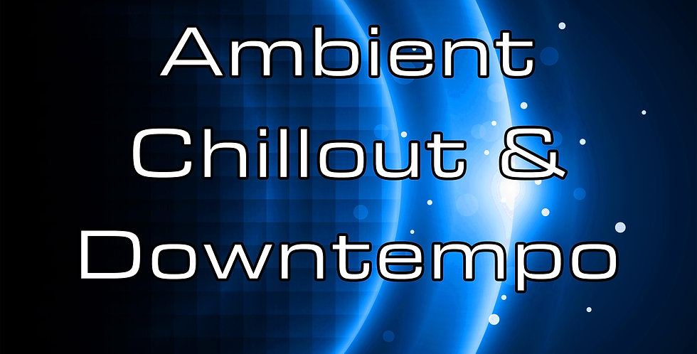 Custom Ambient, Chillout &  Downtempo Track