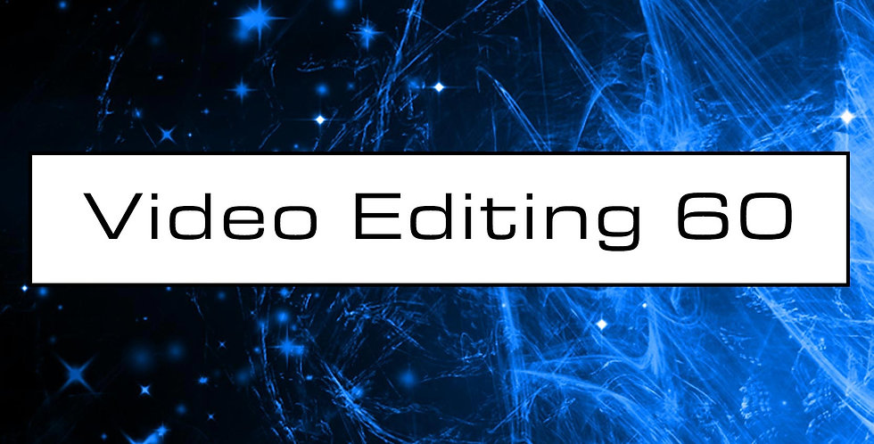 Video Editing 60 Mins