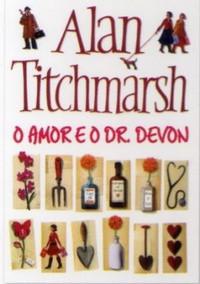 O AMOR E O DR. DEVON de Alan Tichmarsh