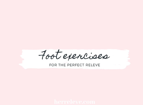 Foot exercises for the perfect Releve
