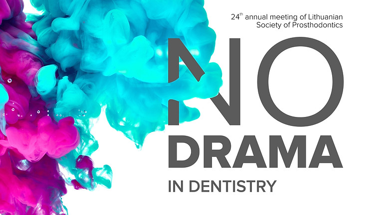 """Conference """"NO DRAMA IN DENTISTRY 2019"""" / May 10-11, 2019"""