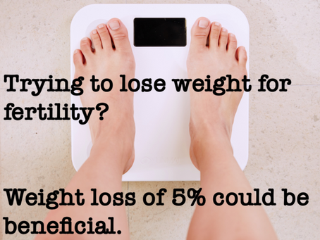 Trying to lose weight to get pregnant?  Weight loss of as little as 5% could be beneficial.