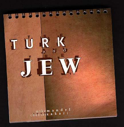 The Turk & The Jew, 1997