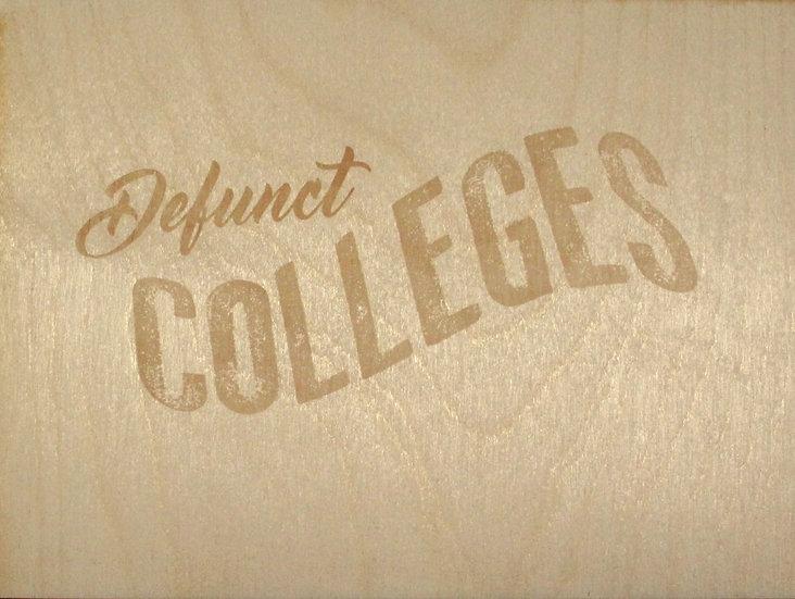 Defunct Colleges, 2019