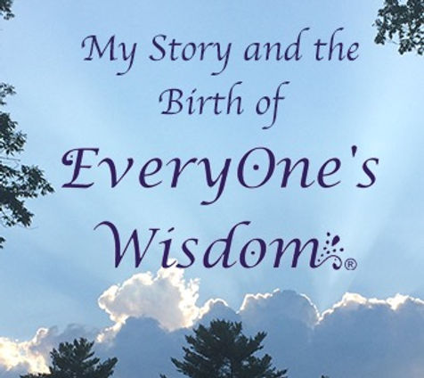 My Story and the Birth of Everyone's Wis