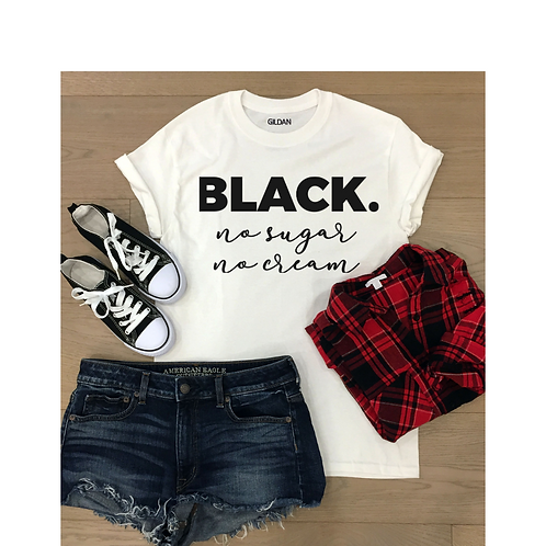 BLACK. No Sugar No Cream