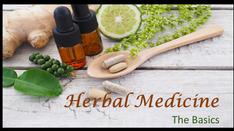 Herbal Medicine, The Basics