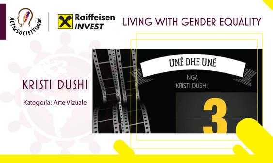 Konkursi LIVING WITH GENDER EQUALITY: Kristi Dushi