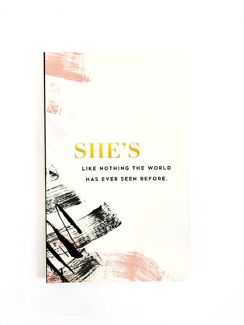 She's Like Nothing The World Has Ever Seen Journal