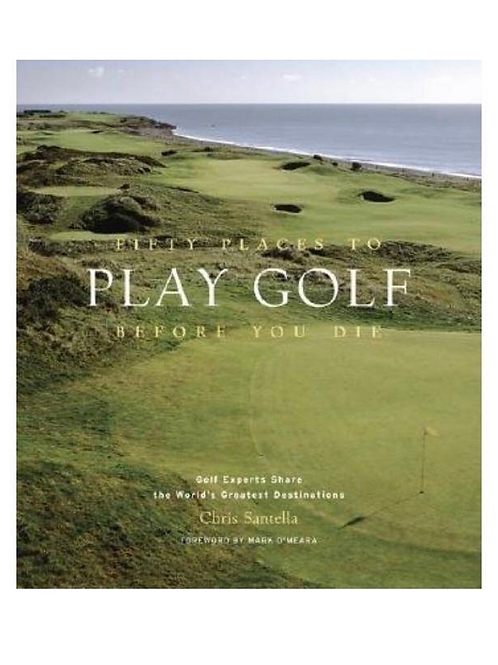 50 Places to Golf Before You Die