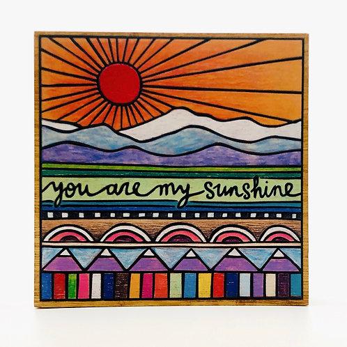 You Are My Sunshine Wood Block Art