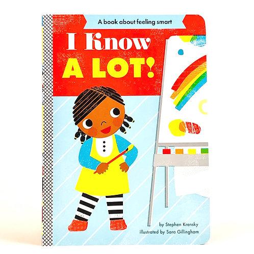 I Know a Lot Board Book