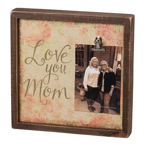 Love You Mom Clip Frame
