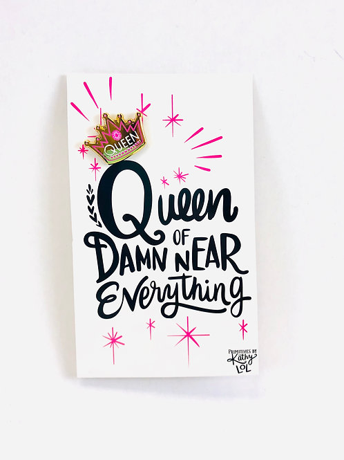 Queen of Damn Near Everything Pin