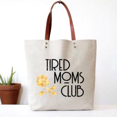 Tired Mom's Club Tote