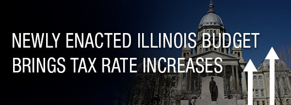 Newly Enacted Illinois Budget Brings Tax Rate Increases 2017