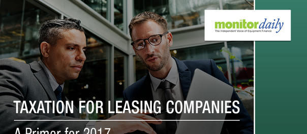 Taxation for Leasing Companies: A Primer for 2017