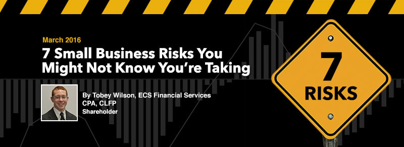 ECS Article - 7 Small Business Risks You Might Not Know You're Taking