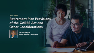 Retirement Plan Provisions of the CARE Act and Other Considerations