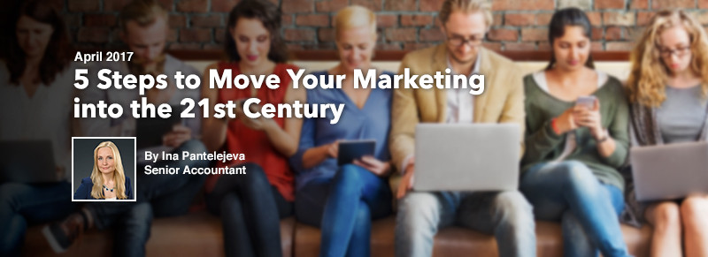 5 Steps to Move Your Marketing into the 21st Century