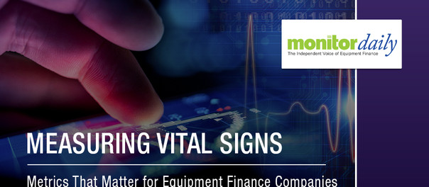 Measuring Vital Signs: Metrics That Matter for Equipment Finance Companies