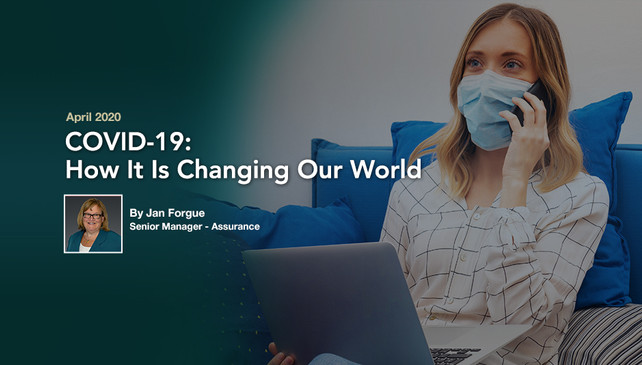 COVID-19 – How It Is Changing Our World