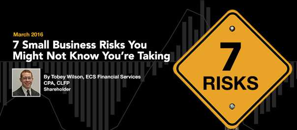 7 Small Business Risks You Might Not Know You're Taking