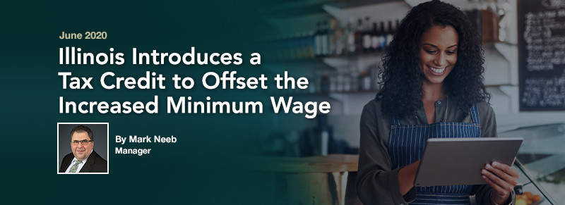 Illinois Introduces Tax Credit to Offset the Increased Minimum Wage