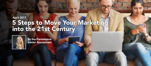 Five Steps to Move Your Marketing into the 21st Century