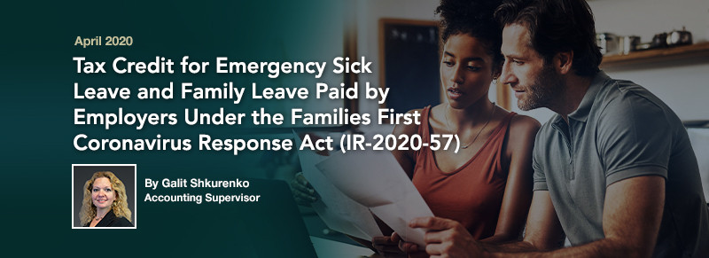 Tax Credit for Emergency Sick and Family Leave Paid by Employers Under the Families First Coronavirus Response Act (IR-2020-57)