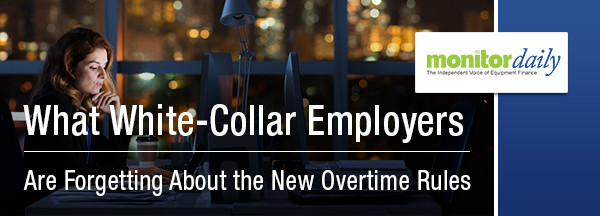 What White-Collar Employers Are Forgetting About the New Overtime Rules Monitor Daily Article