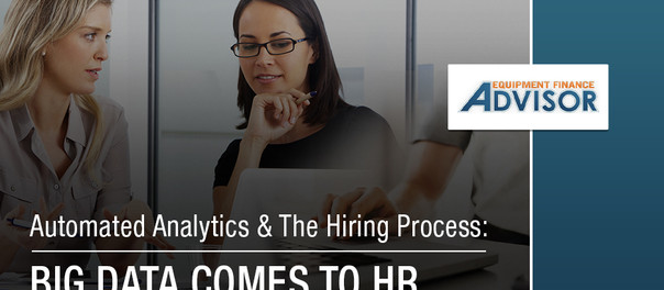 Automated Analytics and the Hiring Process: Big Data Comes to HR