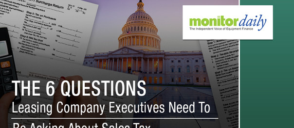 Leasing Companies and Sales Tax: The Six Questions Executives Need to Ask