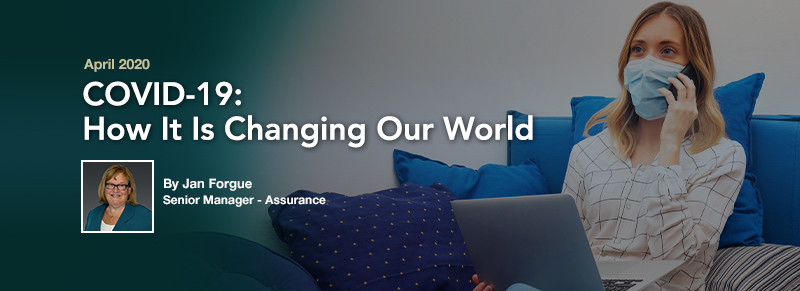 COVID-19: How It Is Changing Our World