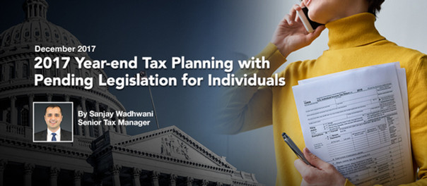 2017 Year-end Tax Planning with Pending Legislation for Individuals