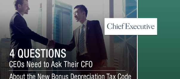 4 Questions CEOs Need to Ask Their CFO About the New Bonus Depreciation Tax Code