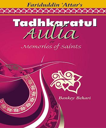 Tadhkaratul Aulia (Memories of the Saints)