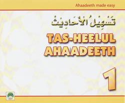 Tas-heelul Ahaadeeth Part 1 (Hadith Made Easy)